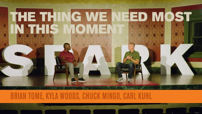 The Thing We Need Most in This Moment | Spark Talks Week 3