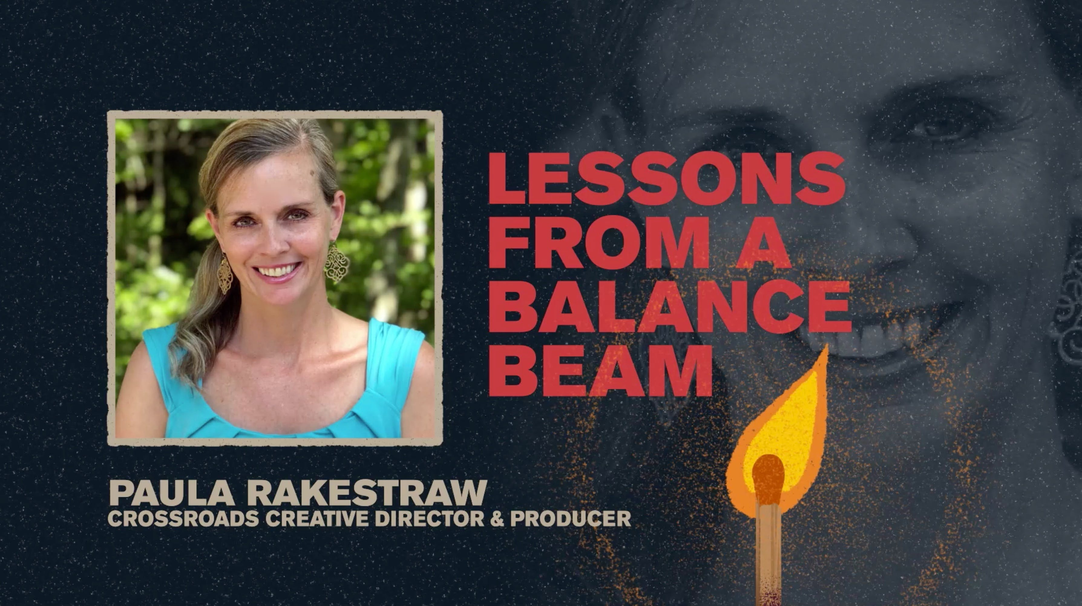 Lessons from a Balance Beam | Paula Rakestraw | Spark Week 5